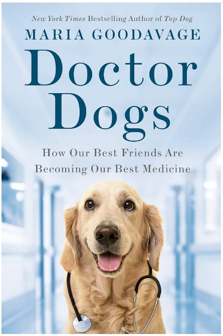 Doctor Dogs: How Our Best Friends Are Becoming Our Best Medicine